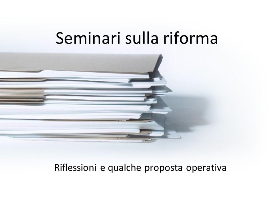 Seminari sulla riforma Riflessioni e qualche proposta operativa