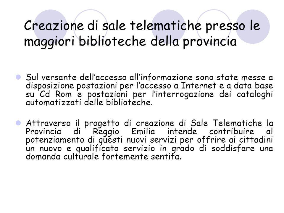 Sul versante dellaccesso allinformazione sono state messe a disposizione postazioni per laccesso a Internet e a data base su Cd Rom e postazioni per linterrogazione dei cataloghi automatizzati delle biblioteche.