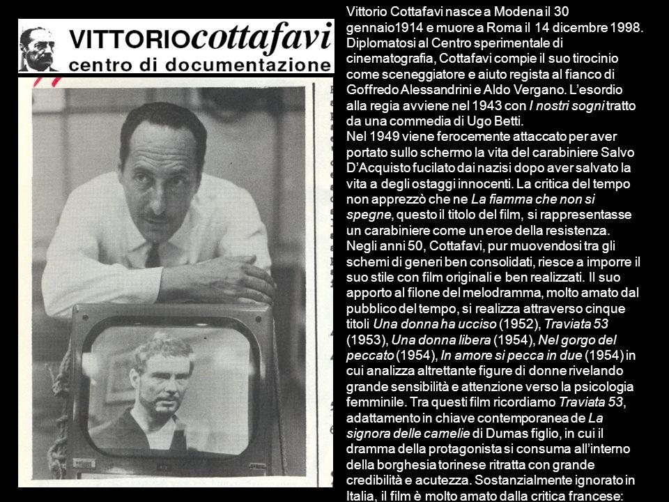 Vittorio Cottafavi nasce a Modena il 30 gennaio1914 e muore a Roma il 14 dicembre 1998. Diplomatosi al Centro sperimentale di cinematografia, Cottafav