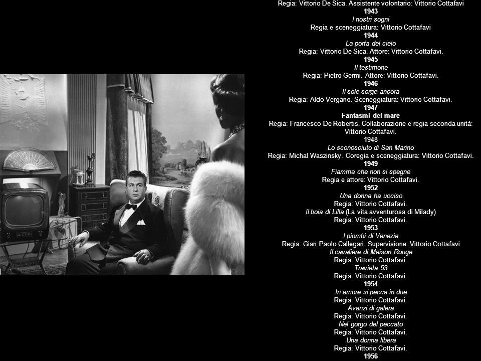 Filmografia di Vittorio Cottafavi TV a cura di Donatello Fumarola e Giulio Bursi 1957 Sette piccole croci Via Belgarbo Lavaro Hänsel e Gretel 1958 Casa di bambola Umiliati e offesi La spada di Damocle Antigone 159 Processo di famiglia Passo falso 1960 Quando amor comanda 1961 La trincea 1962 Le notti bianche Operazione Vega Colloquio con un uomo disprezzato Il mondo è una prigione 1963 Il piccolo caffè Lo zoo di vetro Nozze di sangue Mille franchi di ricompensa Il taglio del bosco Gli spettri 1964 Così è (se vi pare) Luomo 1965 Ai poeti non si spara La potenza delle tenebre Antonio e Cleopatra Il giglio di quellamore Le piccole volpi Vita di Dante 1966 Quinta colonna La Fantarca 1967 Knock o il trionfo della medicina Le Troiane Il processo di Santa Teresa del Bambino Gesù Missione Wiesenthal Don Giovanni Il complotto di luglio (Teatro inchiesta n.