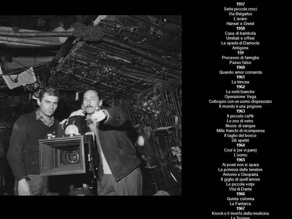 Filmografia di Vittorio Cottafavi TV a cura di Donatello Fumarola e Giulio Bursi 1957 Sette piccole croci Via Belgarbo Lavaro Hänsel e Gretel 1958 Cas
