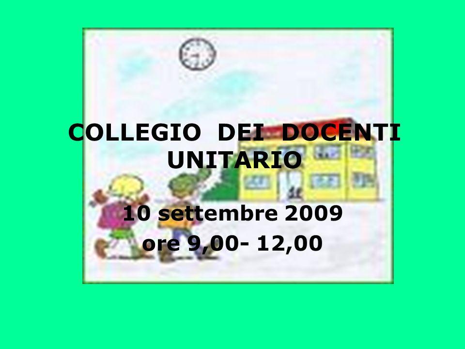 COLLEGIO DEI DOCENTI UNITARIO 10 settembre 2009 ore 9,00- 12,00