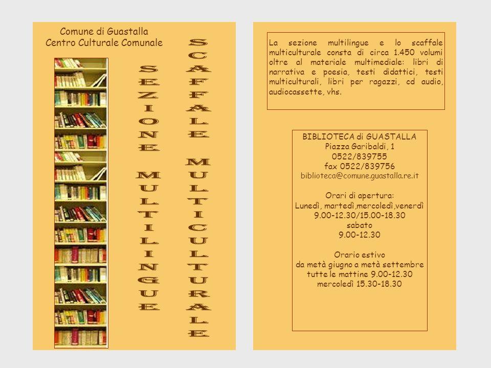 Comune di Guastalla Centro Culturale Comunale BIBLIOTECA di GUASTALLA Piazza Garibaldi, 1 0522/839755 fax 0522/839756 biblioteca@comune.guastalla.re.i