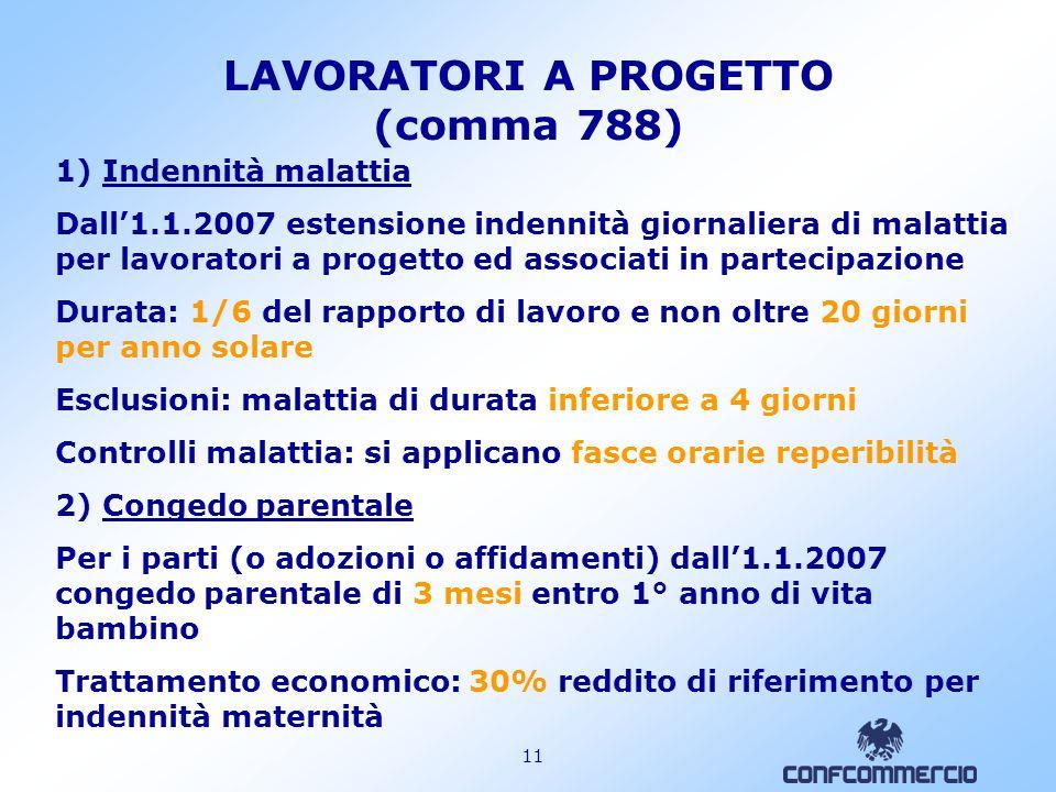 10 CONTRIBUTI APPRENDISTI (comma 773) Dal 1° gennaio 2007 il contributo dovuto dal datore di lavoro per gli apprendisti è pari: Aziende + 9 addetti:10