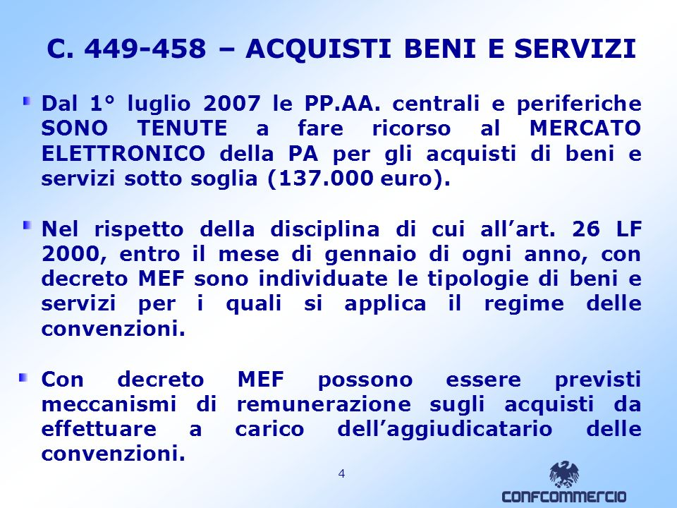4 C.449-458 – ACQUISTI BENI E SERVIZI Dal 1° luglio 2007 le PP.AA.