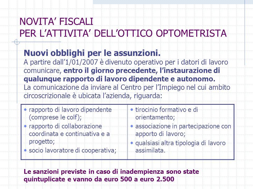 NOVITA FISCALI PER LATTIVITA DELLOTTICO OPTOMETRISTA Nuovi obblighi per le assunzioni.