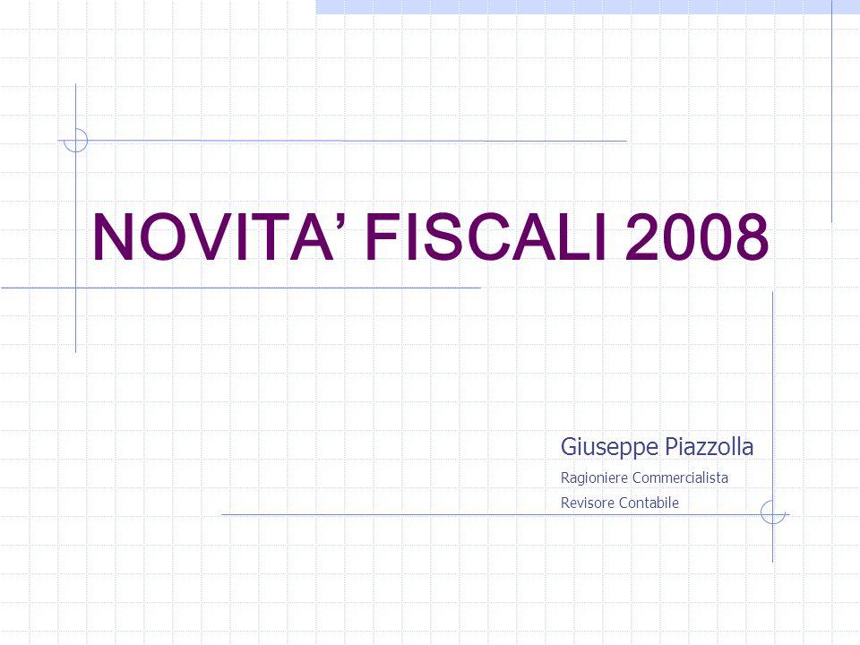 NOVITA FISCALI 2008 Giuseppe Piazzolla Ragioniere Commercialista Revisore Contabile