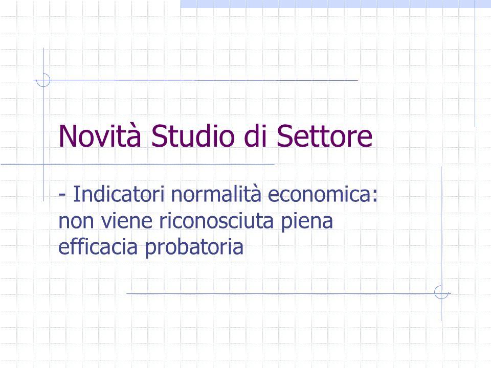 Novità Studio di Settore - Indicatori normalità economica: non viene riconosciuta piena efficacia probatoria