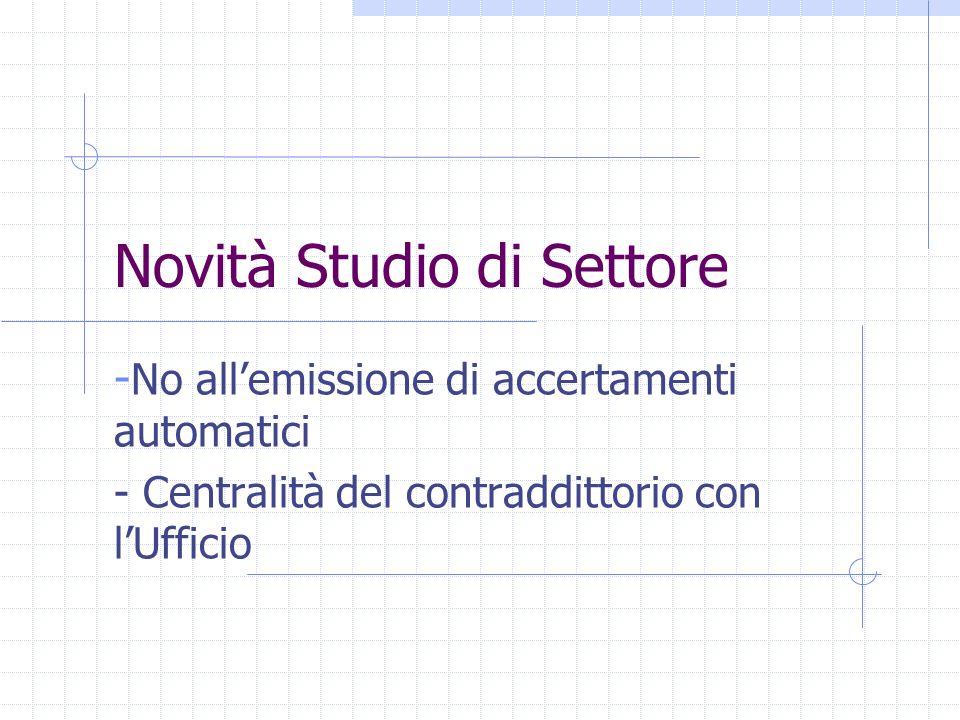 Novità Studio di Settore - No allemissione di accertamenti automatici - Centralità del contraddittorio con lUfficio
