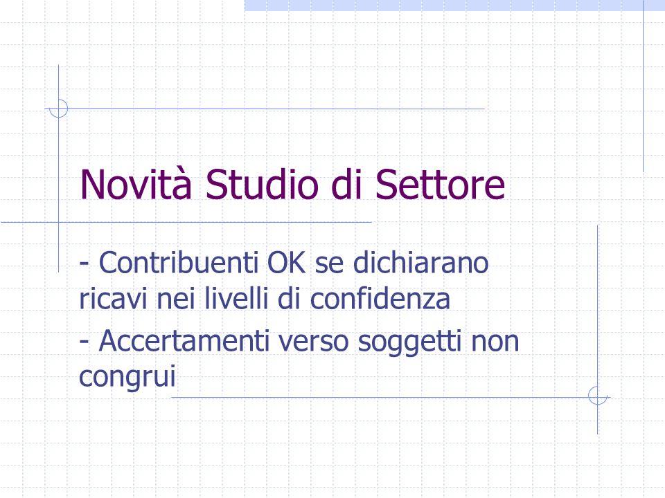 Novità Studio di Settore - Contribuenti OK se dichiarano ricavi nei livelli di confidenza - Accertamenti verso soggetti non congrui