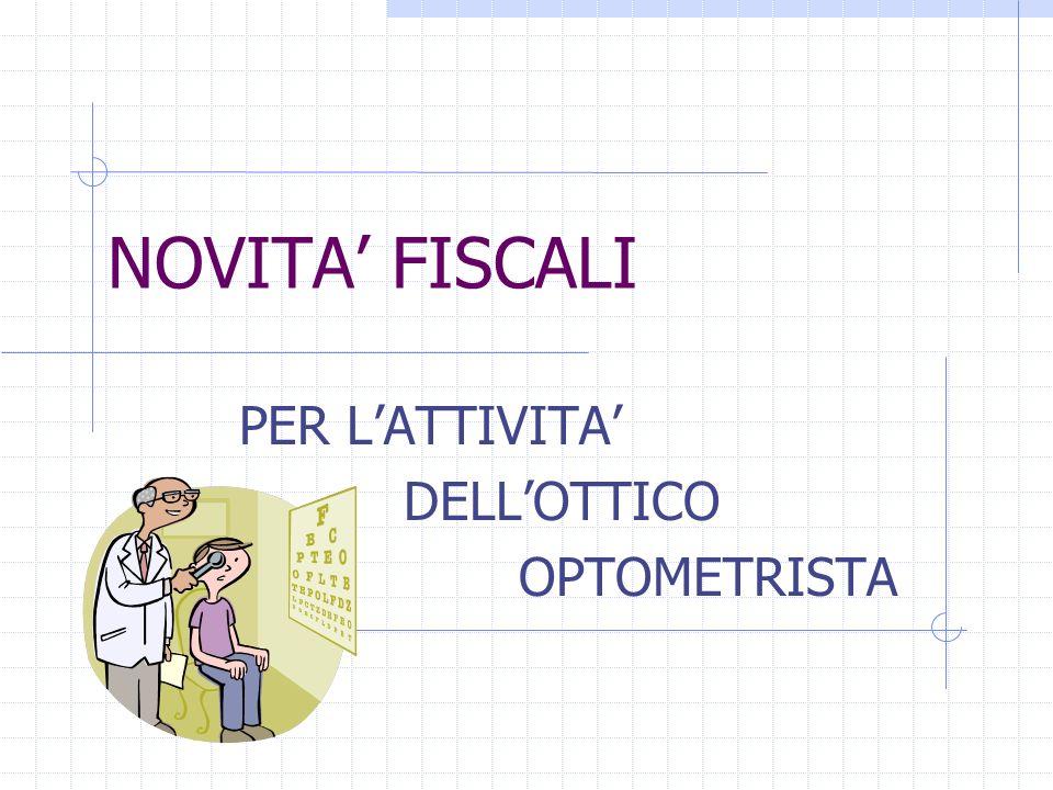 NOVITA FISCALI PER LATTIVITA DELLOTTICO OPTOMETRISTA