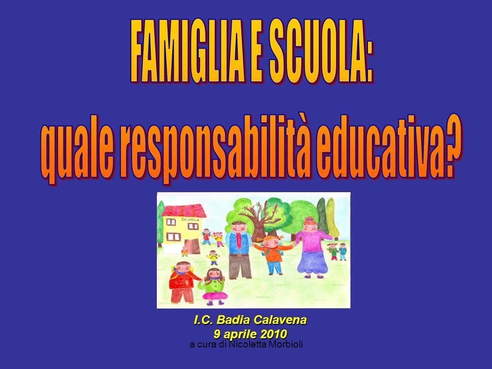 a cura di Nicoletta Morbioli I.C. Badia Calavena 9 aprile 2010