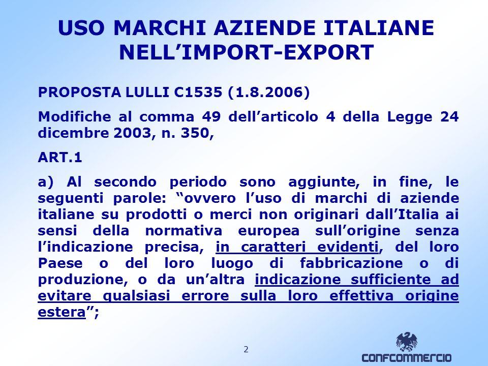 1 USO MARCHI AZIENDE ITALIANE NELLIMPORT-EXPORT TESTO APPROVATO DALLA CAMERA IL 17-11-2006 525.
