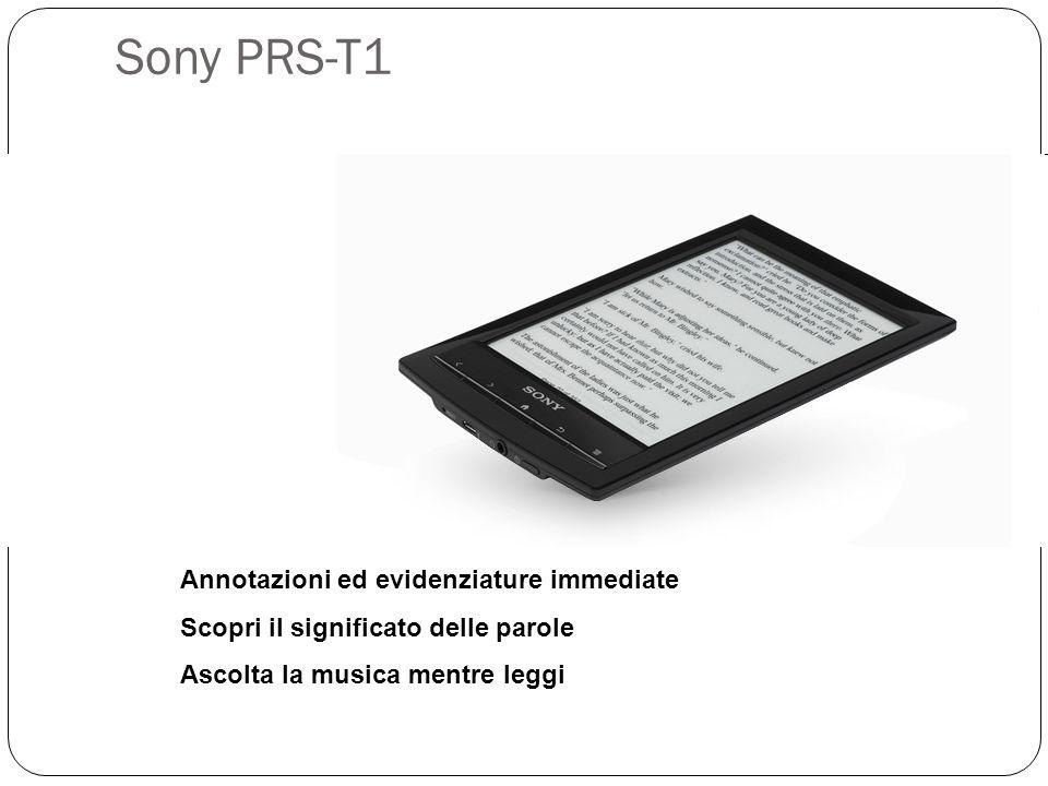 Sony PRS-T1 Annotazioni ed evidenziature immediate Scopri il significato delle parole Ascolta la musica mentre leggi