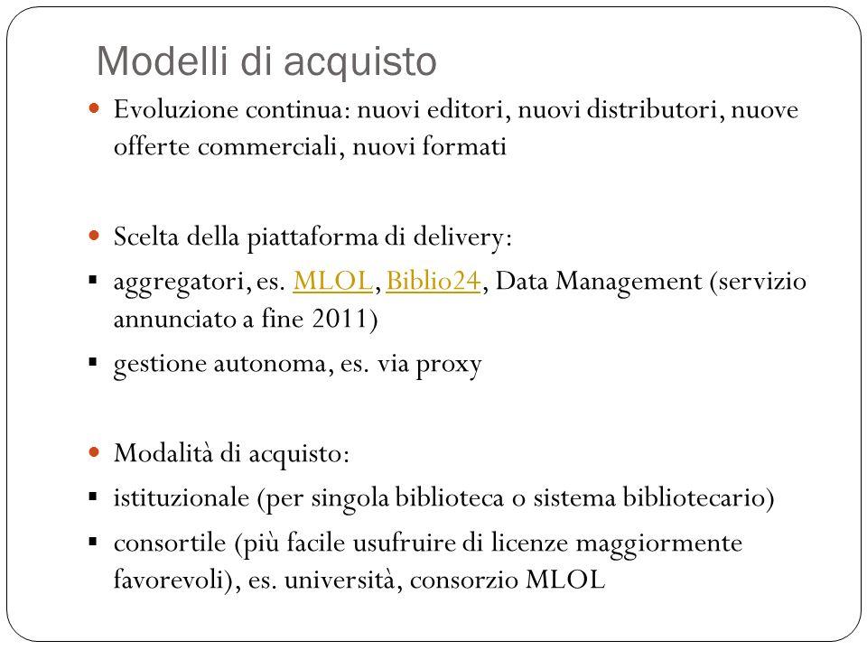 Modelli di acquisto Evoluzione continua: nuovi editori, nuovi distributori, nuove offerte commerciali, nuovi formati Scelta della piattaforma di delivery: aggregatori, es.