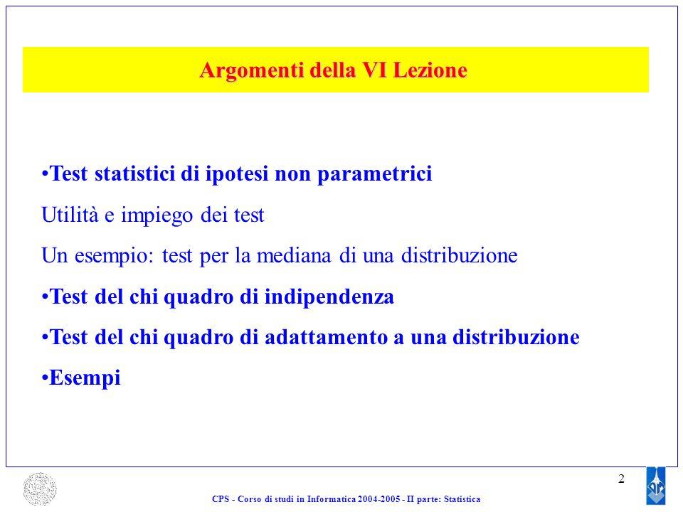 2 Argomenti della VI Lezione Test statistici di ipotesi non parametrici Utilità e impiego dei test Un esempio: test per la mediana di una distribuzion