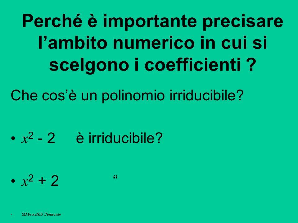 Perché è importante precisare lambito numerico in cui si scelgono i coefficienti .