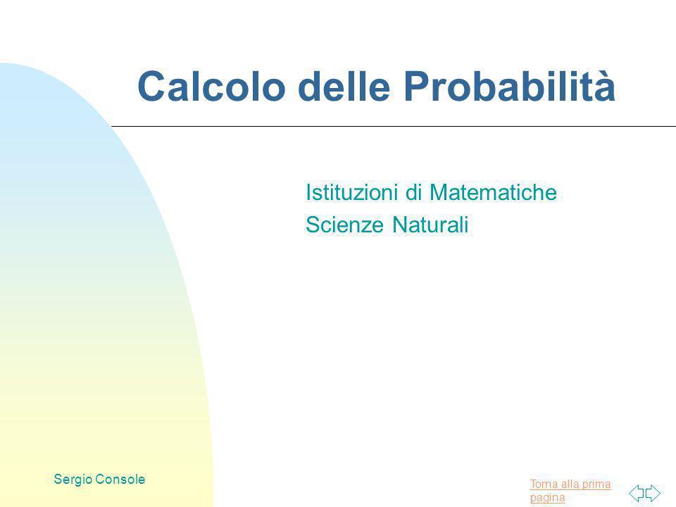 Torna alla prima pagina Sergio Console Calcolo delle Probabilità Istituzioni di Matematiche Scienze Naturali