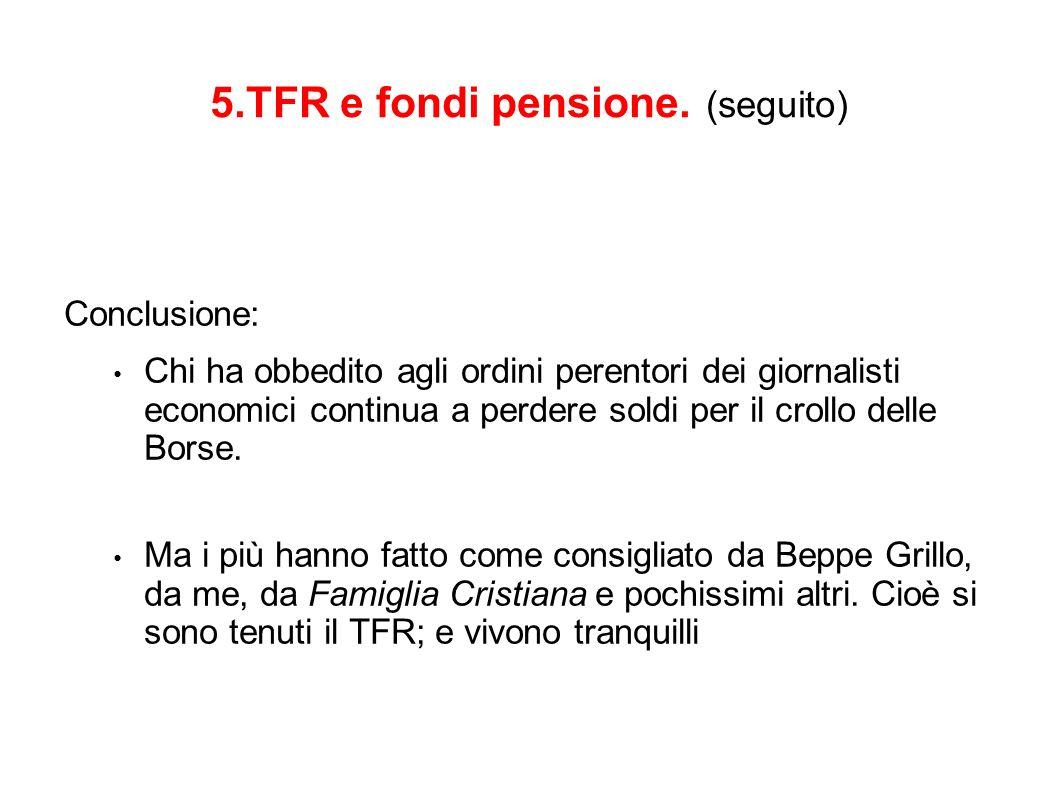 5.TFR e fondi pensione.