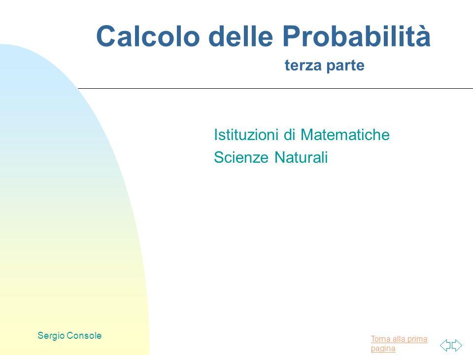 Torna alla prima pagina Sergio Console Calcolo delle Probabilità terza parte Istituzioni di Matematiche Scienze Naturali
