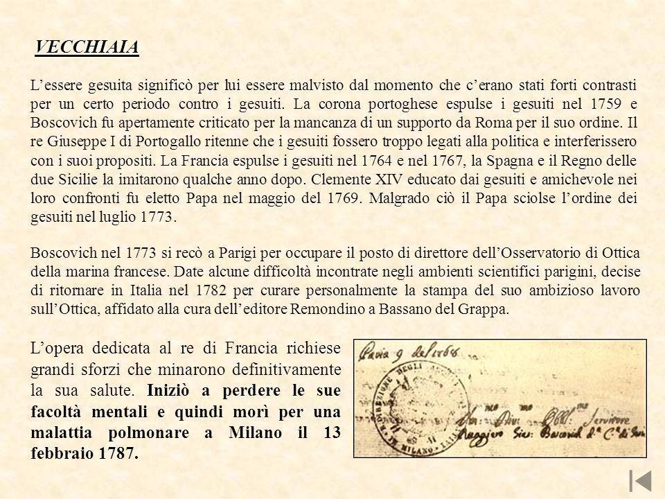 VECCHIAIA Boscovich nel 1773 si recò a Parigi per occupare il posto di direttore dellOsservatorio di Ottica della marina francese.