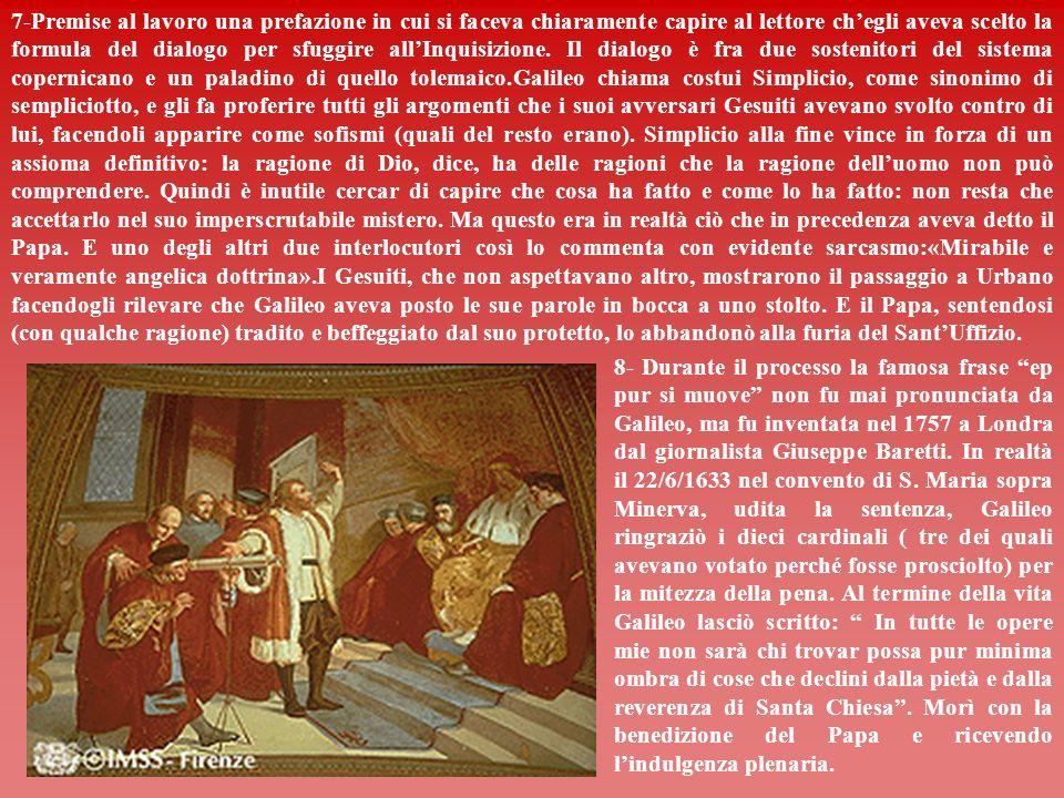 5-I matematici del Collegio romano (tra cui primeggiava C. Clavio), che inizialmente erano stati, ostili alle sue scoperte, lo accoglievano ora con fa