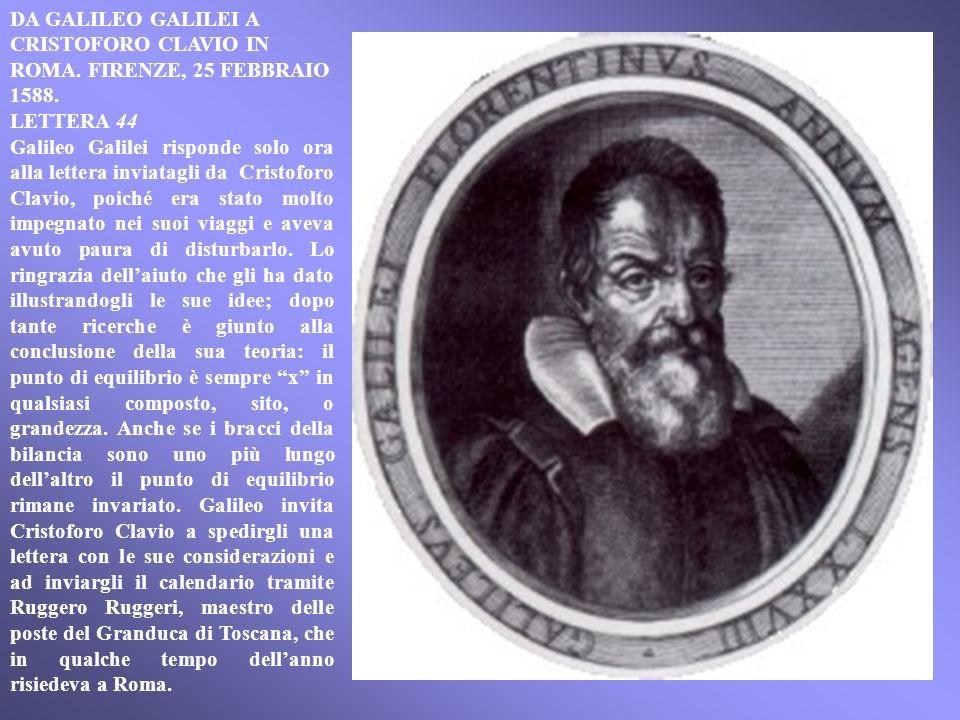 43 Christoph Clavius a Galileo Galilei in Firenze Roma 16 gennaio Molto Mag.co S.or mio oss.o Ho ricevuto la lettera di V.S., a me gratissima per inte