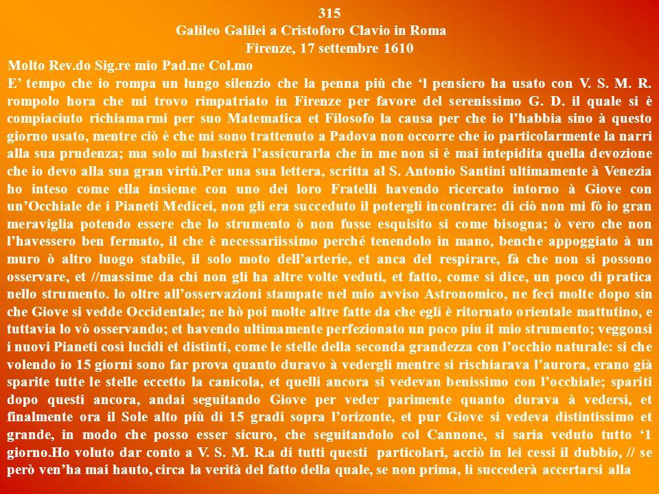 LETTERA 315 Galileo scrive a P. Clavio dopo un lungo periodo di silenzio, nel momento in cui è tornato a Firenze come matematico di corte presso i Med