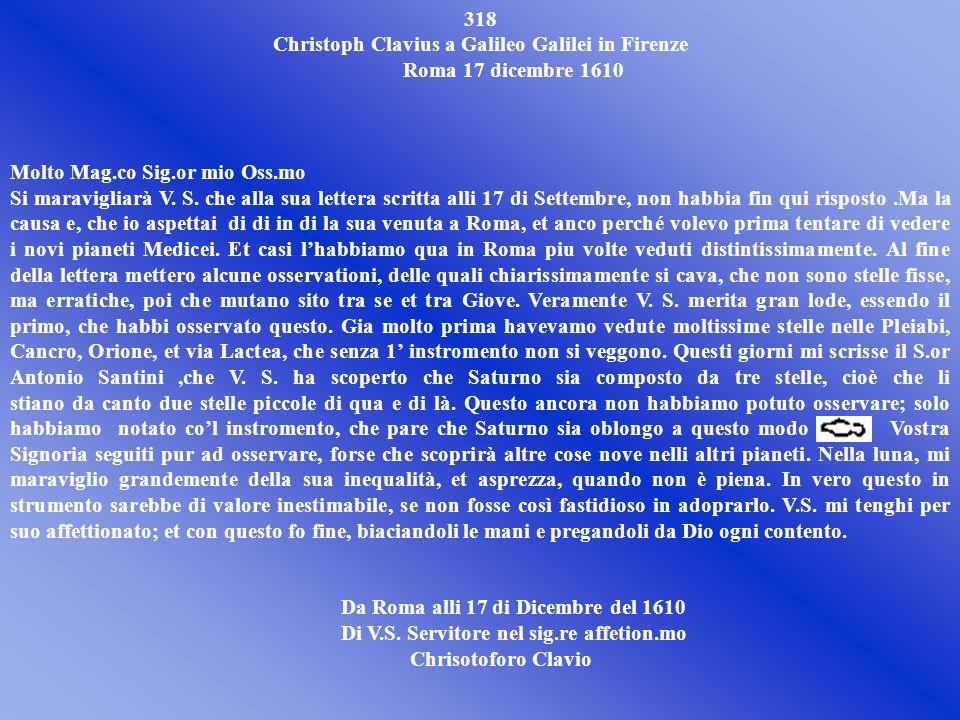 Nella lettera scritta da C. Clavio a Galileo Galilei, Clavio esterna allo scienziato il suo grande interessamento alle nuove scoperte riguardanti l as