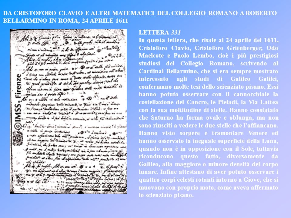 327 Galileo Galilei a Cristoforo Clavio in Roma Firenze, 5 marzo 1611 R ev:do P.re et mio Sig.r CoI.mo La speranza di dover trasferirmi sin costà per
