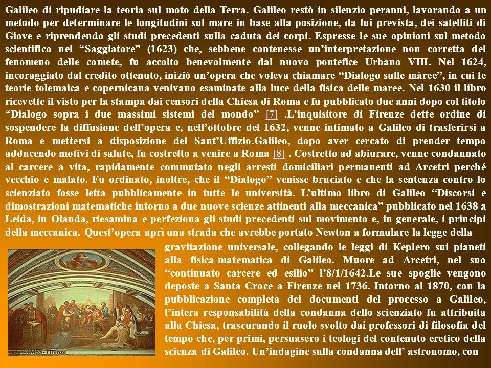 Galileo di ripudiare la teoria sul moto della Terra.