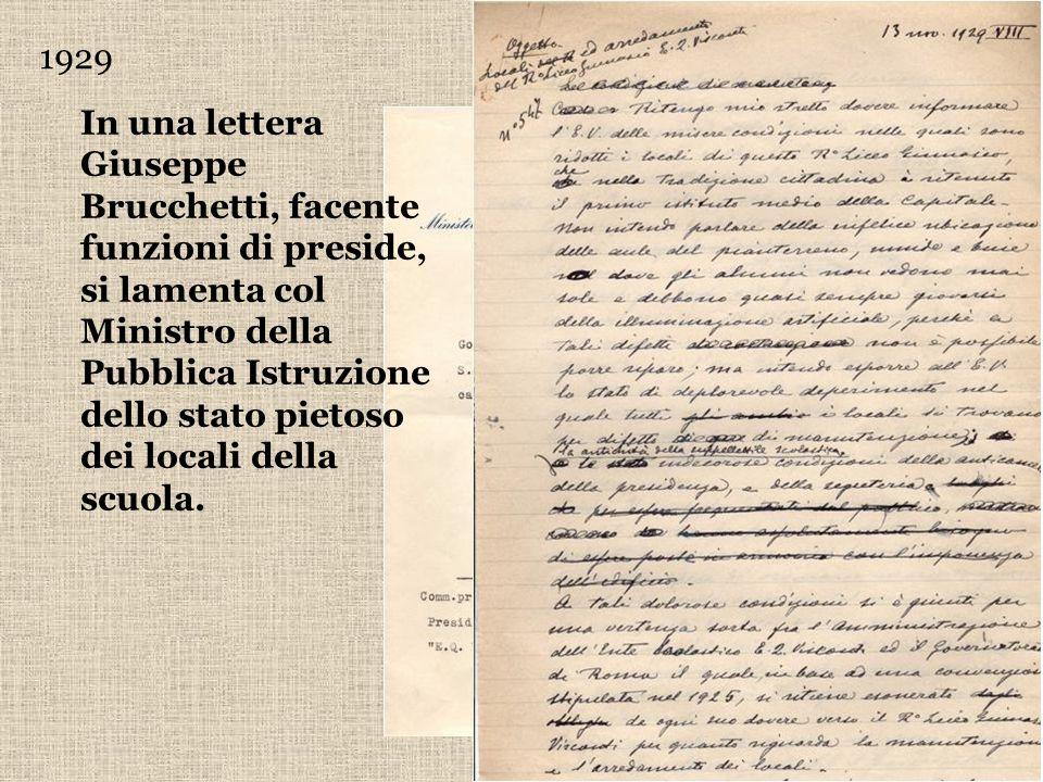 1929 In una lettera Giuseppe Brucchetti, facente funzioni di preside, si lamenta col Ministro della Pubblica Istruzione dello stato pietoso dei locali
