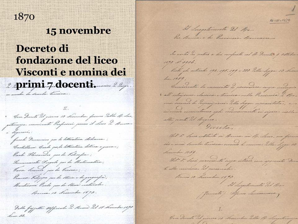1870 15 novembre Decreto di fondazione del liceo Visconti e nomina dei primi 7 docenti.