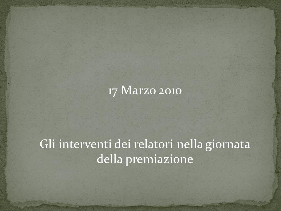 17 Marzo 2010 Gli interventi dei relatori nella giornata della premiazione