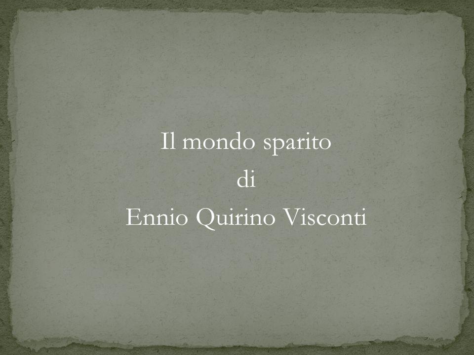 Il mondo sparito di Ennio Quirino Visconti