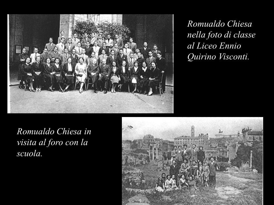 Romualdo Chiesa nella foto di classe al Liceo Ennio Quirino Visconti. Romualdo Chiesa in visita al foro con la scuola.