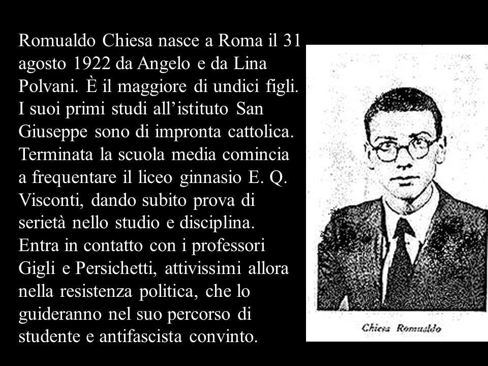 Romualdo Chiesa nasce a Roma il 31 agosto 1922 da Angelo e da Lina Polvani. È il maggiore di undici figli. I suoi primi studi allistituto San Giuseppe