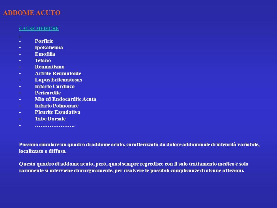 ADDOME ACUTO CAUSE MEDICHE - Porfirie - Ipokaliemia - Emofilia - Tetano - Reumatismo - Artrite Reumatoide - Lupus Eritematosus - Infarto Cardiaco - Pe