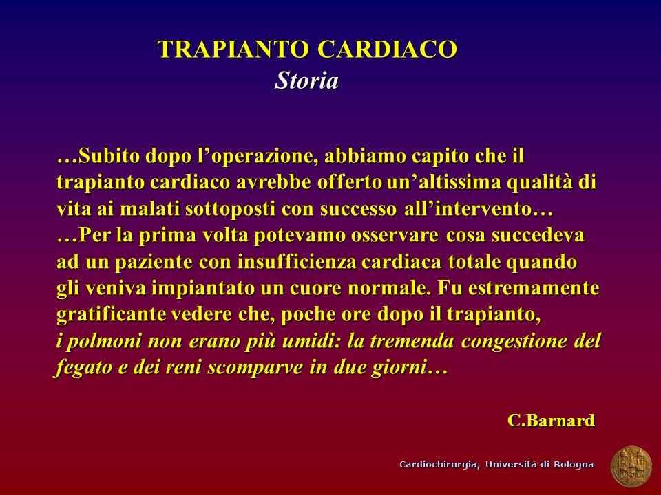 Cardiochirurgia, Università di Bologna TRAPIANTO CARDIACO Storia …Subito dopo loperazione, abbiamo capito che il trapianto cardiaco avrebbe offerto un
