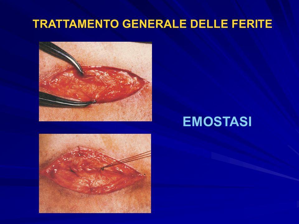 TRATTAMENTO GENERALE DELLE FERITE EMOSTASI