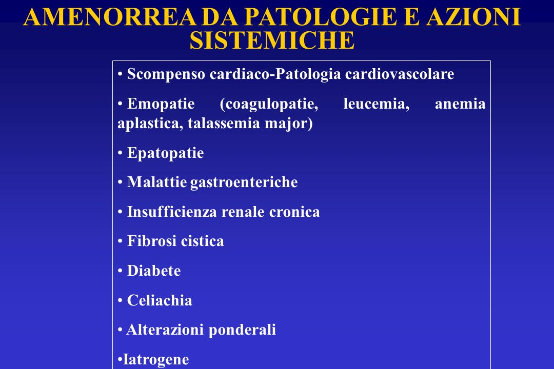 Scompenso cardiaco-Patologia cardiovascolare Emopatie (coagulopatie, leucemia, anemia aplastica, talassemia major) Epatopatie Malattie gastroenteriche