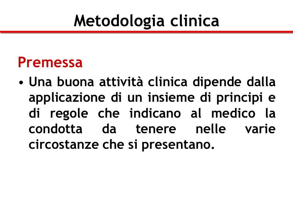 Metodologia clinica Cenni storici La necessità di regole precise nella attività clinica era già nota agli antichi Greci.
