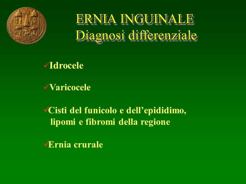 ERNIA INGUINALE Diagnosi differenziale Diagnosi differenziale ERNIA INGUINALE Diagnosi differenziale Diagnosi differenziale Idrocele Varicocele Cisti