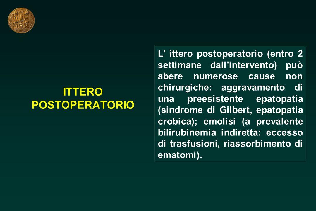 ITTERO POSTOPERATORIO L ittero postoperatorio (entro 2 settimane dallintervento) può abere numerose cause non chirurgiche: aggravamento di una preesis