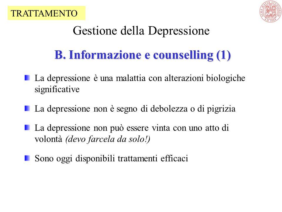 A. Alleanza terapeutica Gestione della Depressione A. Alleanza terapeutica E cruciale una forte alleanza terapeutica con il paziente. Lo psichiatra de