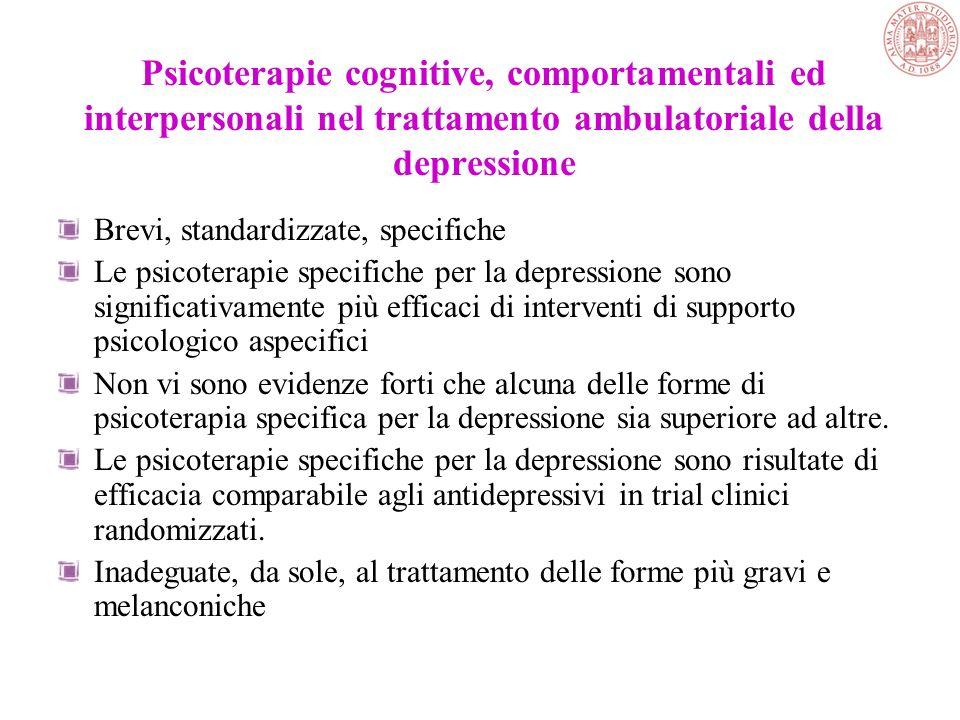 Gestione psichiatrica –componente essenziale di ogni approccio terapeutico Psicoterapie specifiche per il trattamento della depressione –IPT, cognitiv