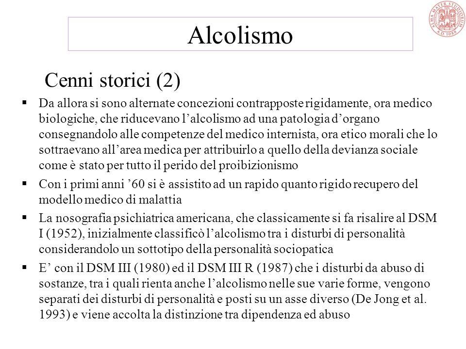 Alcolismo Cenni storici (1) Lalcol rappresenta la più diffusa sostanza dabuso La natura multiforme degli effetti dellalcool già noti nellantichità pre