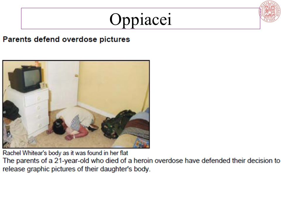 Il rischio maggiore dell uso e.v. è l OVERDOSE che può essere accidentale o deliberata La morte per overdose può essere rapida pinpoint pupilspupille