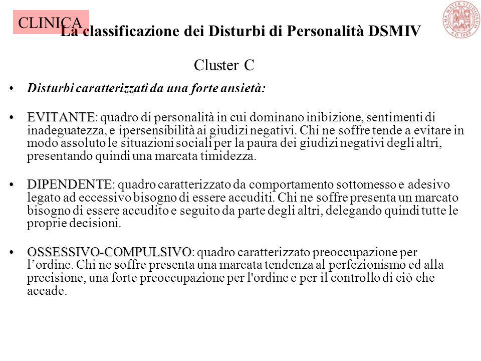 La classificazione dei Disturbi di Personalità DSMIV Disturbi caratterizzati da un'alta emotività: ISTRIONICOISTRIONICO: è un quadro caratterizzato da