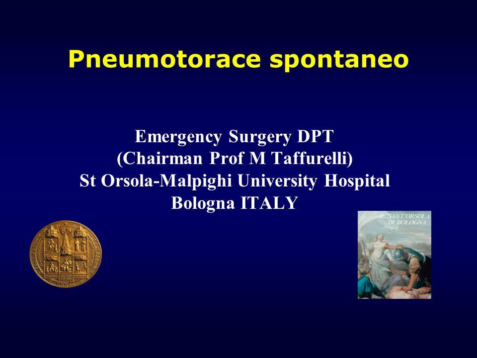 Pneumotorace spontaneo Emergency Surgery DPT (Chairman Prof M Taffurelli) St Orsola-Malpighi University Hospital Bologna ITALY